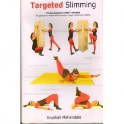 Targeted slimming(टारगेटेड स्लिमींग)